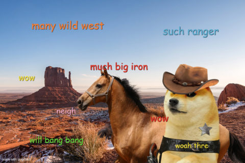 Doge being an Arizona Ranger with big iron on his hip. Such ranger. Woah there. Will bang bang. Many wild west. Wow.