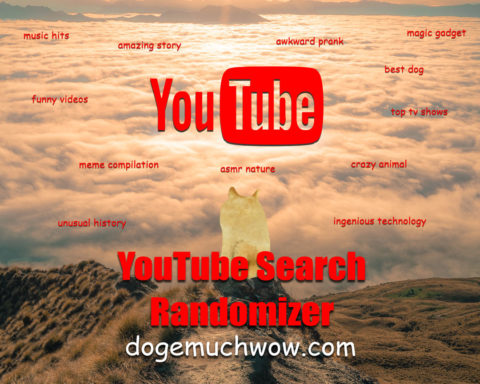 YouTube Random Search Generator. Doge wondering what to watch on YouTube. Wow.